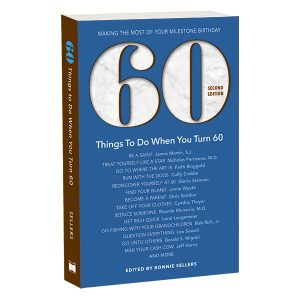 60 Things To Do When You Turn 60 - Revised Second Edition