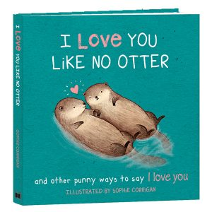 I Love You Like No Otter Inspirational Giftbook
